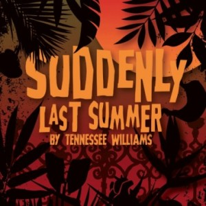 Suddenly Last Summer poster from Southern Rep Theatre