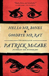 Hello Mr. Bones & Goodbye, Mr. Rat by Patrick McCabe