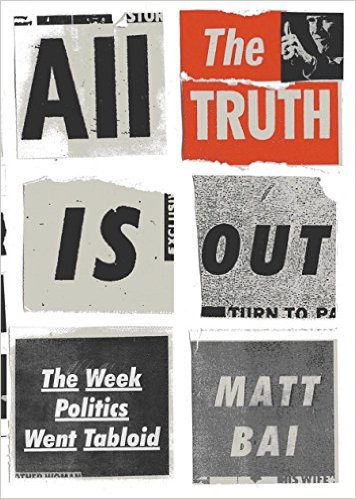 All The Truth Is Out There: The Week Politics Went Tabloid Cover