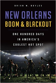 New Orleans Boom & Blackout by Brian Boyles