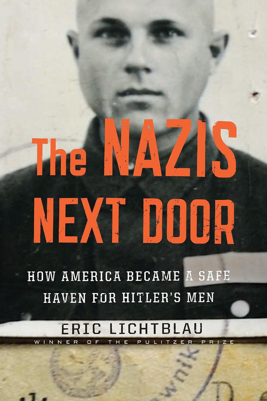 The Nazis Next Door by Eric Lichtblau