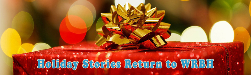 Holiday Stories Return to WRBH! Click for a full schedule