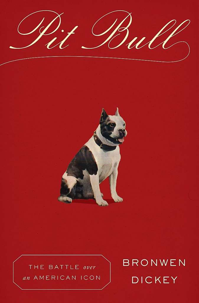 Pit Bull: The Battle Over An American Icon book cover photo