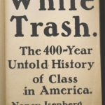 White Trash: The 400-Year Old Untold History of Class in America