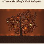 Across Two Novembers: A Year In The Life of a Blind Bibliophile