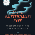 At The Existentialist Cafe: Freedom, Being, and Apricot Cocktails