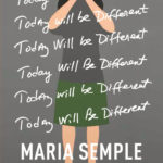 Today Will Be Different: A Novel