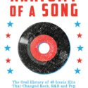 Anatomy of a Song: An Oral History of 45 Songs That Changed Rock, R&B, and Pop