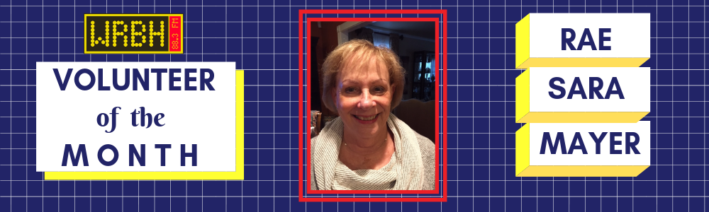 WRBH's Volunteer of the Month for March 2019 -- Rae Sara Mayer. Click to learn more about her!