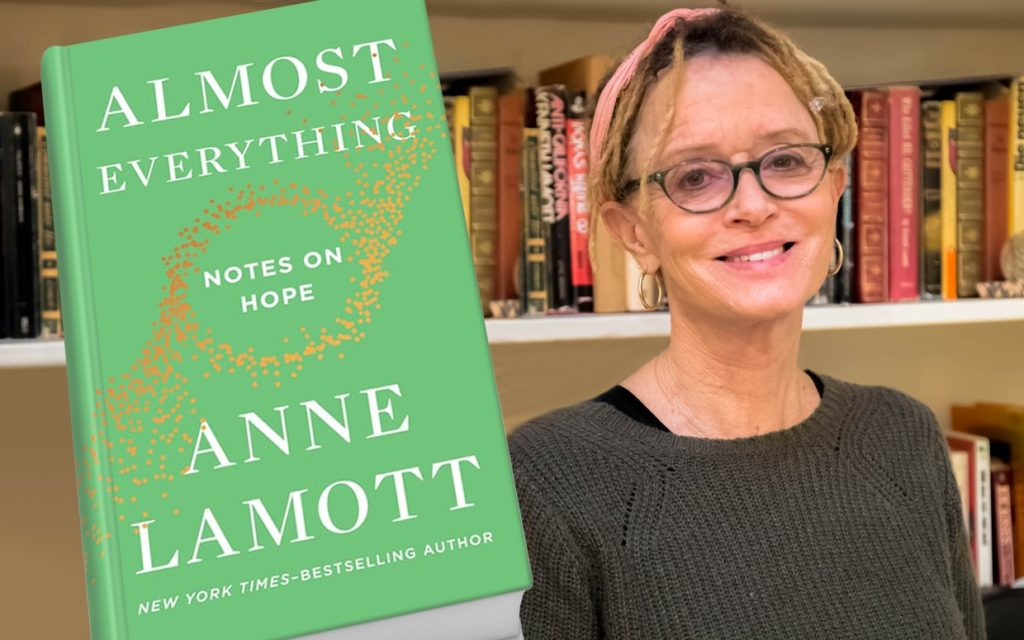 An picture of author Anne Lamott with an overlay of her book, Almost Everything: Notes on Hope.