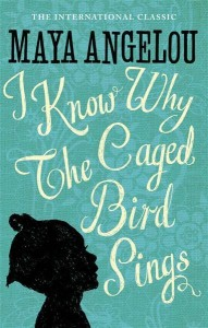 I Know Why The Cage Bird Sings by Maya Angelou