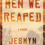 Next Up on Book Off The Shelf: Men We Reaped
