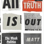 All The Truth Is Out There: The Week Politics Went Tabloid