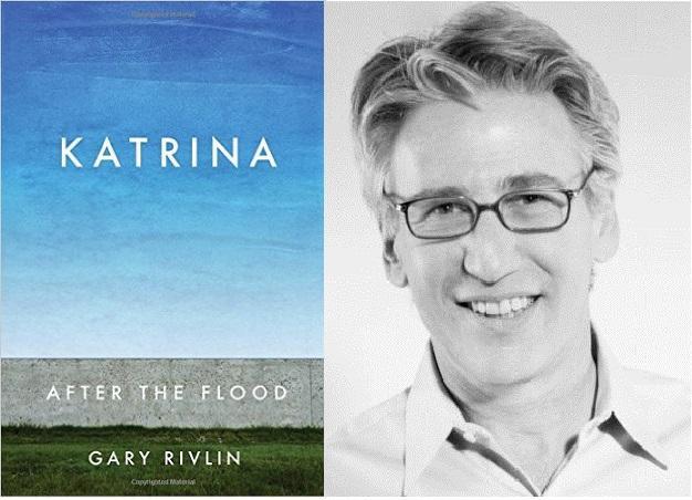 Katrina: After The Flood by Gary Rivlin