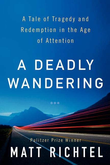 A Deadly Wandering by Matt Richtel