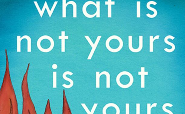 What Is Not Yours Is Not Yours banner photo