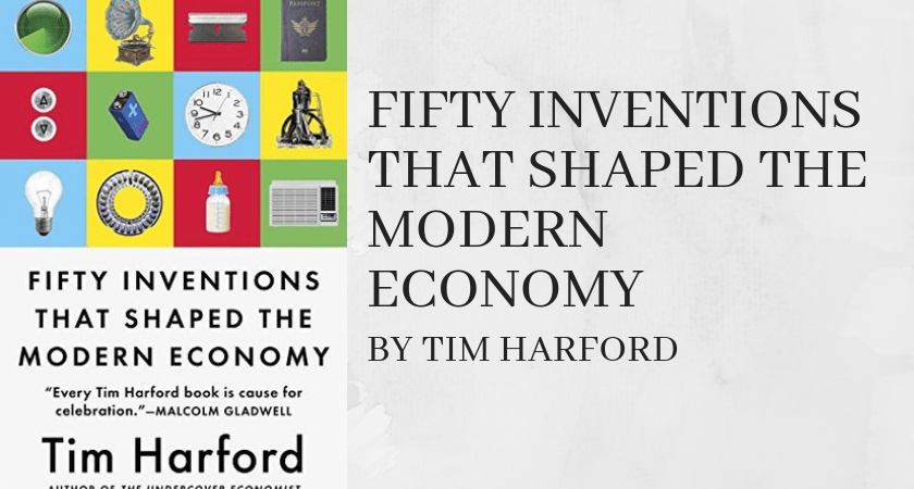 Voer of the book, Fifty Invetions that Shaped the Modern Economy